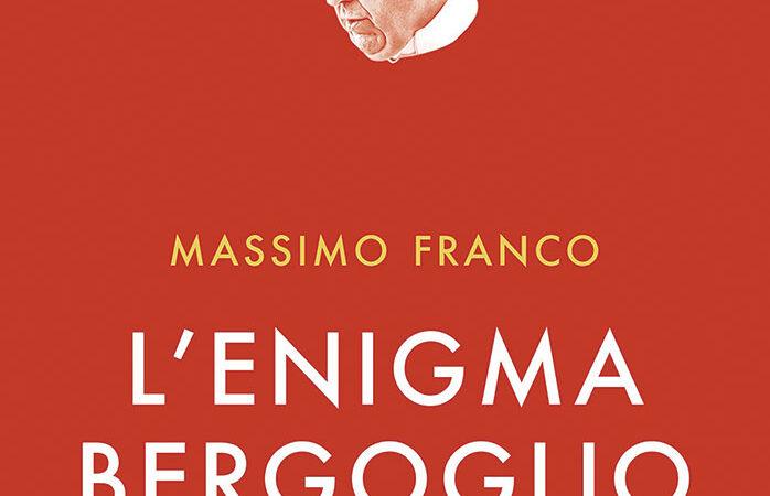 """""""L'enigma Bergoglio"""" di Massimo Franco e l'enciclica """"Frateli tutti"""" di Papa Francesco"""