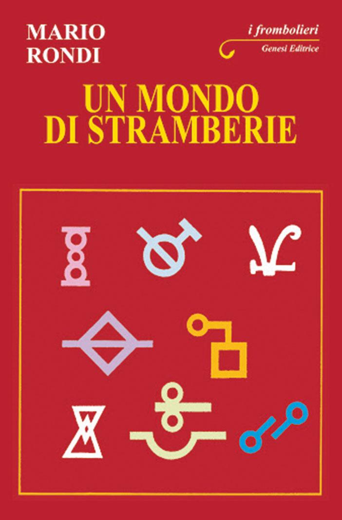 """""""Un mondo di stramberie"""" di Mario Rondi"""