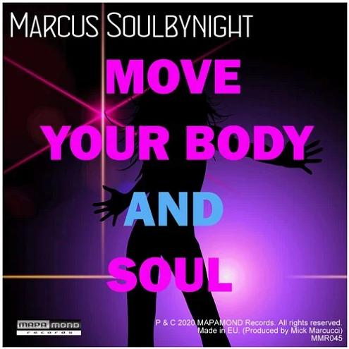 """Move your body and soul"", il nuovo singolo di Marcus Soulbynight"