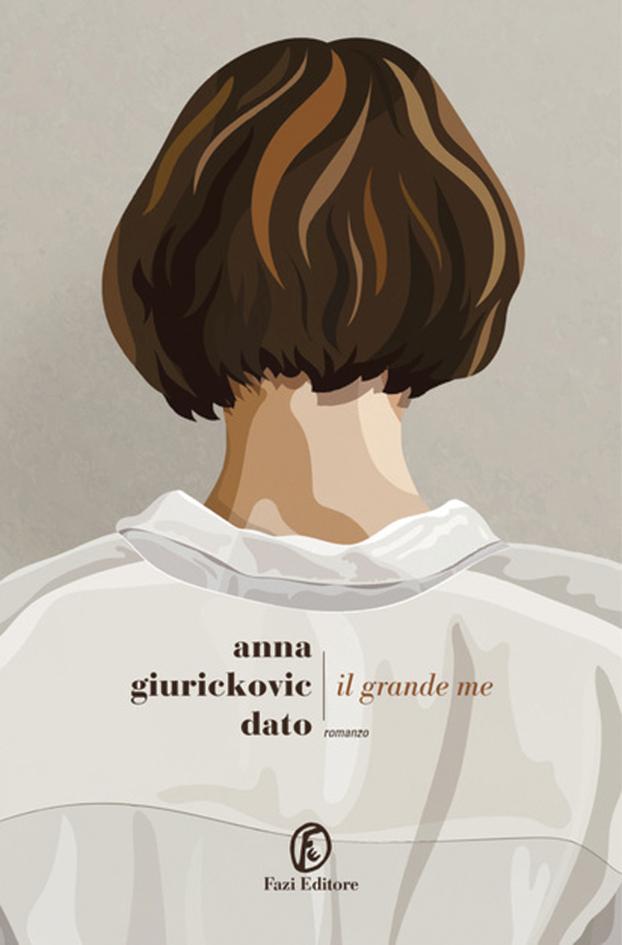 Il mondo soffuso: Il grande me. Il nuovo romanzo di Anna Giurichovic Dato