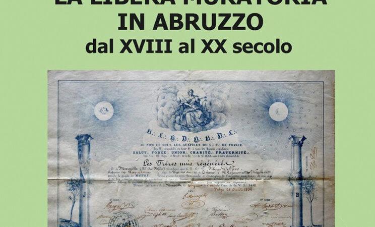 La libera muratoria in Abruzzo dal XVIII al XX secolo