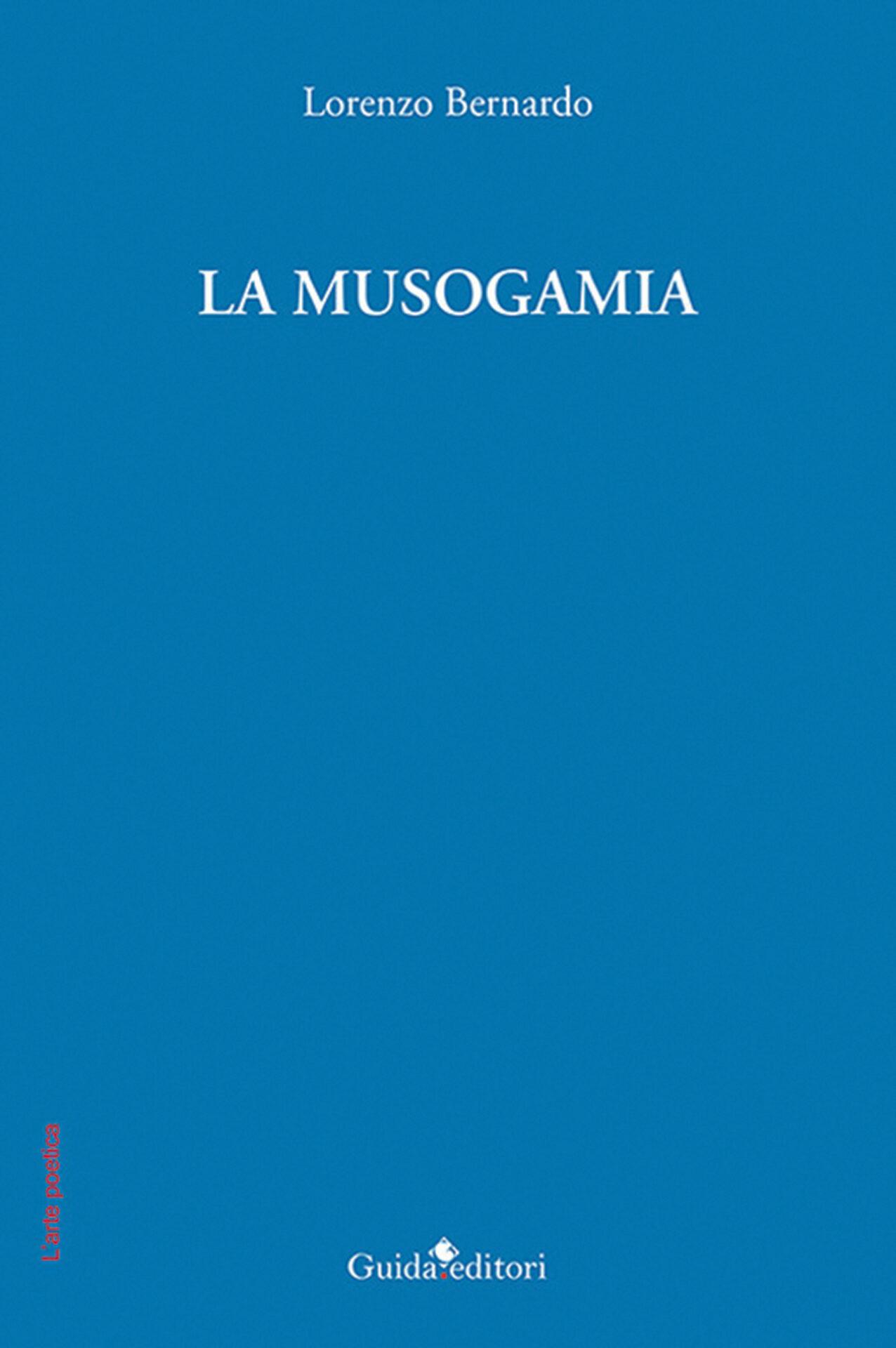 La Musogamia, Lorenzo Bernardo (Guida Editori, 2021)
