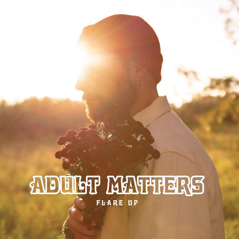 Sbocciare come un fuoco d'artificio: Flare Up è il nuovo disco di Adult Matters