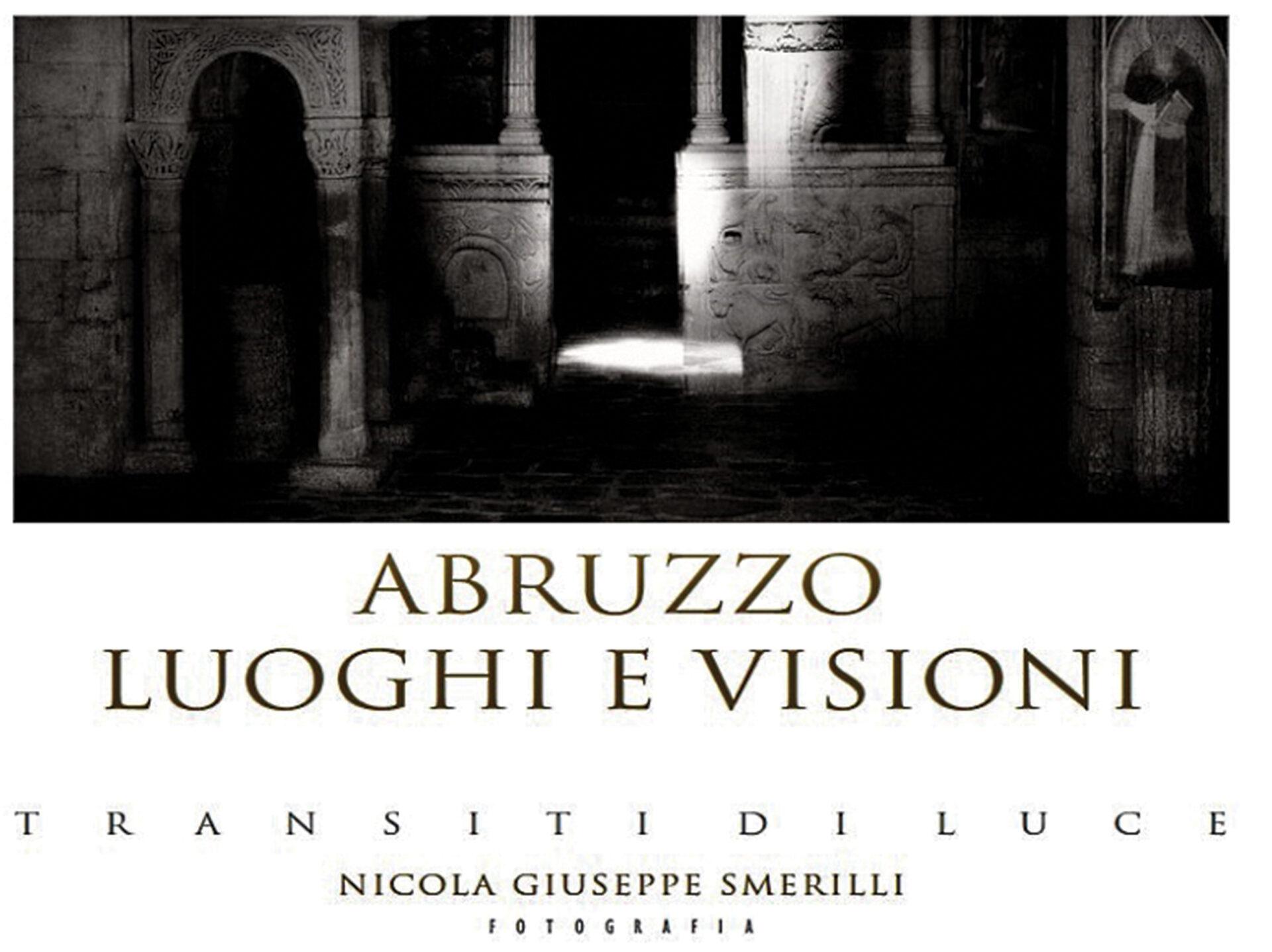 Nicola Giuseppe Smerilli*, Abruzzo Luoghi e Visioni – Transiti di Luce (Pierpaolo Bellucci editore, 2021)