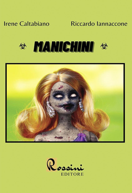 Manichini, Irene Caltabiano e Riccardo Iannaccone (Rossini Editore, 2021)
