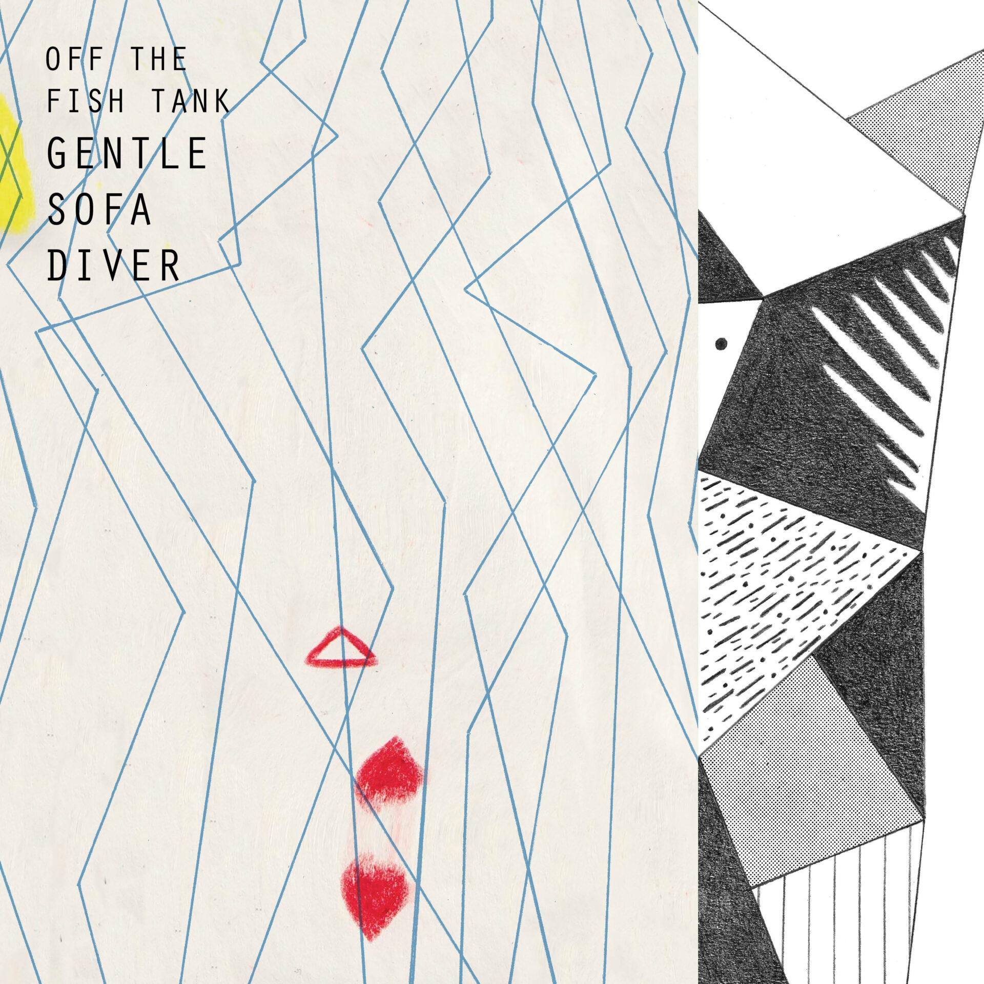 """Off The Fish Tank"", l'album d'esordio di Gentle Sofa Diver"