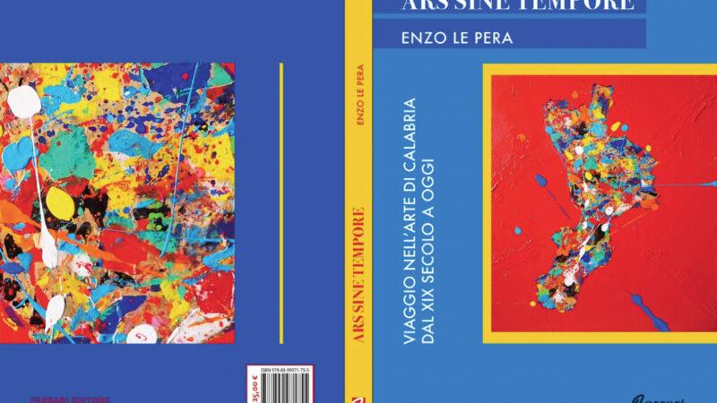 Ars Sine Tempore. Viaggio nell'arte calabrese con Enzo Le Pera