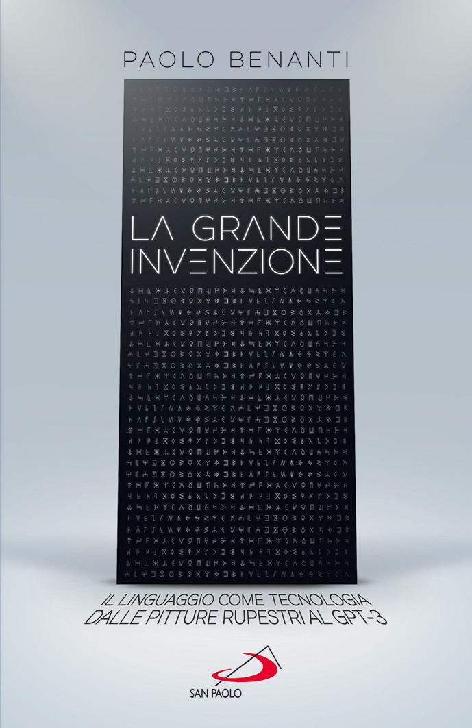 La grande invenzione, Paolo Benanti (San Paolo, 2021)